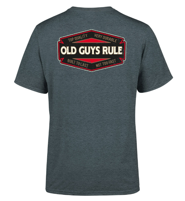 Old Guys Rule T-Shirt Top Quality - Dark Heather OG907